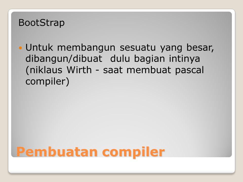 Pembuatan compiler BootStrap