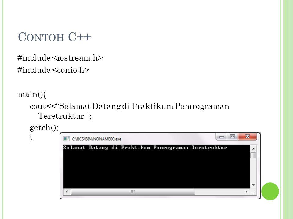 Contoh C++ #include <iostream.h> #include <conio.h>