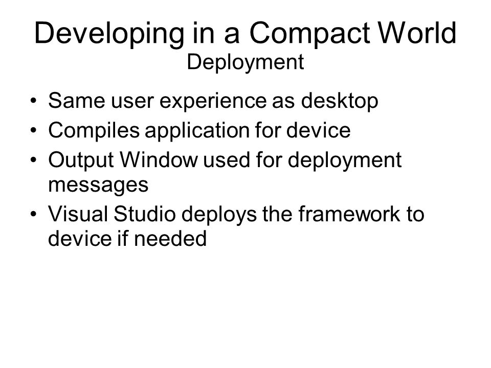 Developing in a Compact World Deployment