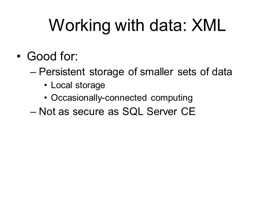 Working with data: XML Good for: