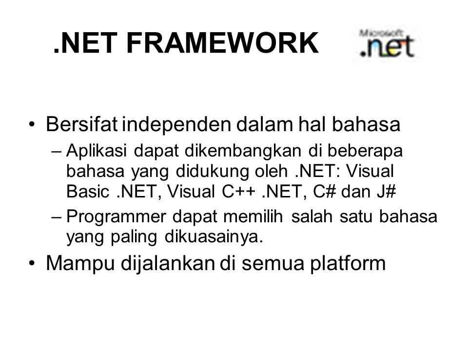 .NET FRAMEWORK Bersifat independen dalam hal bahasa