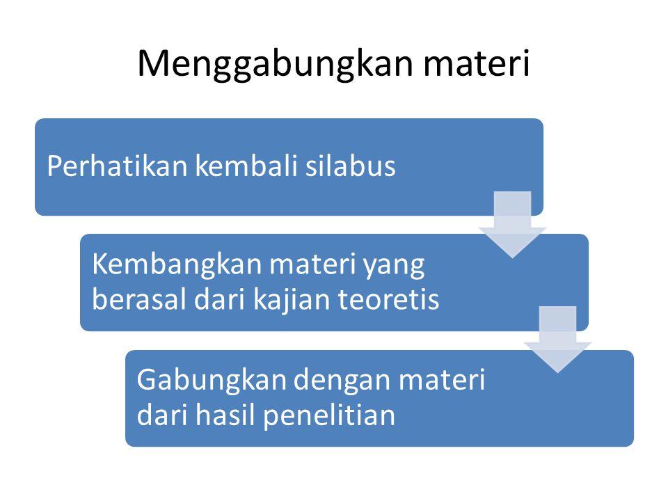 Menggabungkan materi Perhatikan kembali silabus