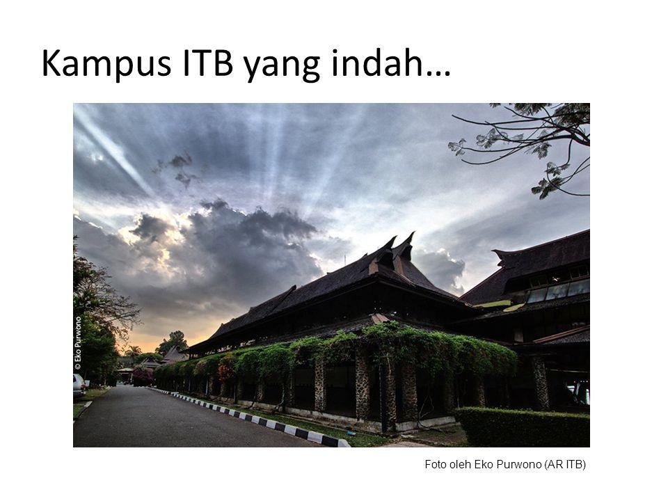 Kampus ITB yang indah… Foto oleh Eko Purwono (AR ITB)
