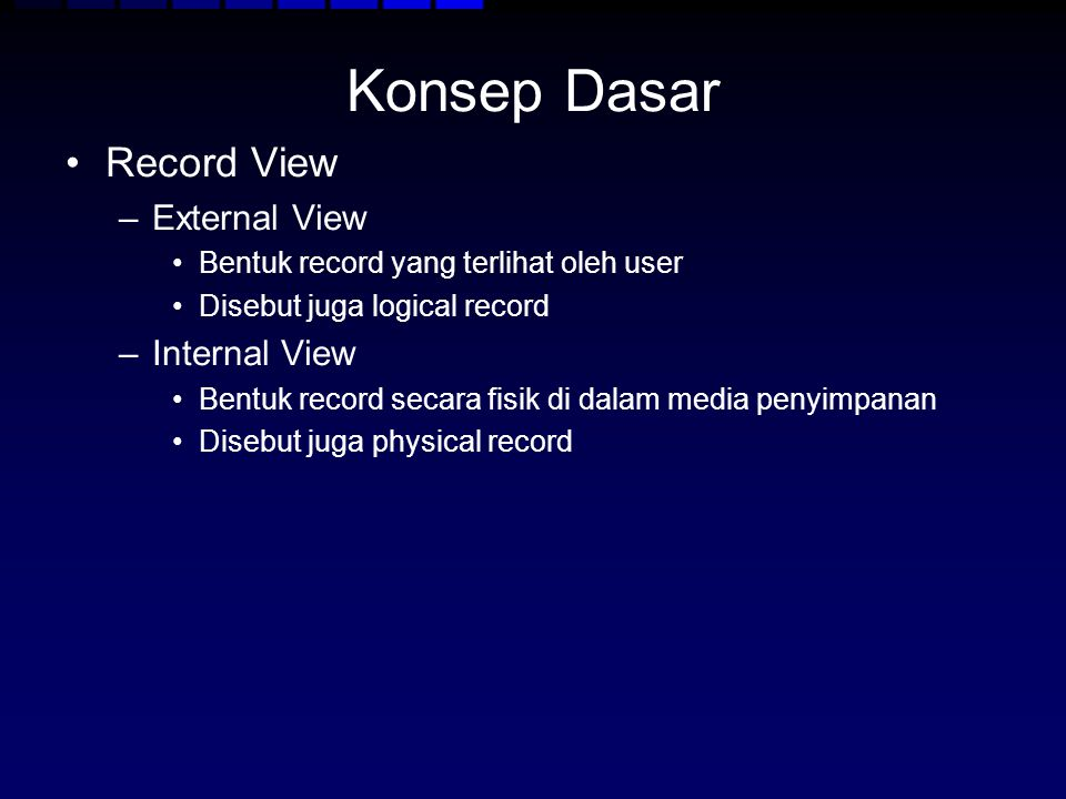 Konsep Dasar Record View External View Internal View