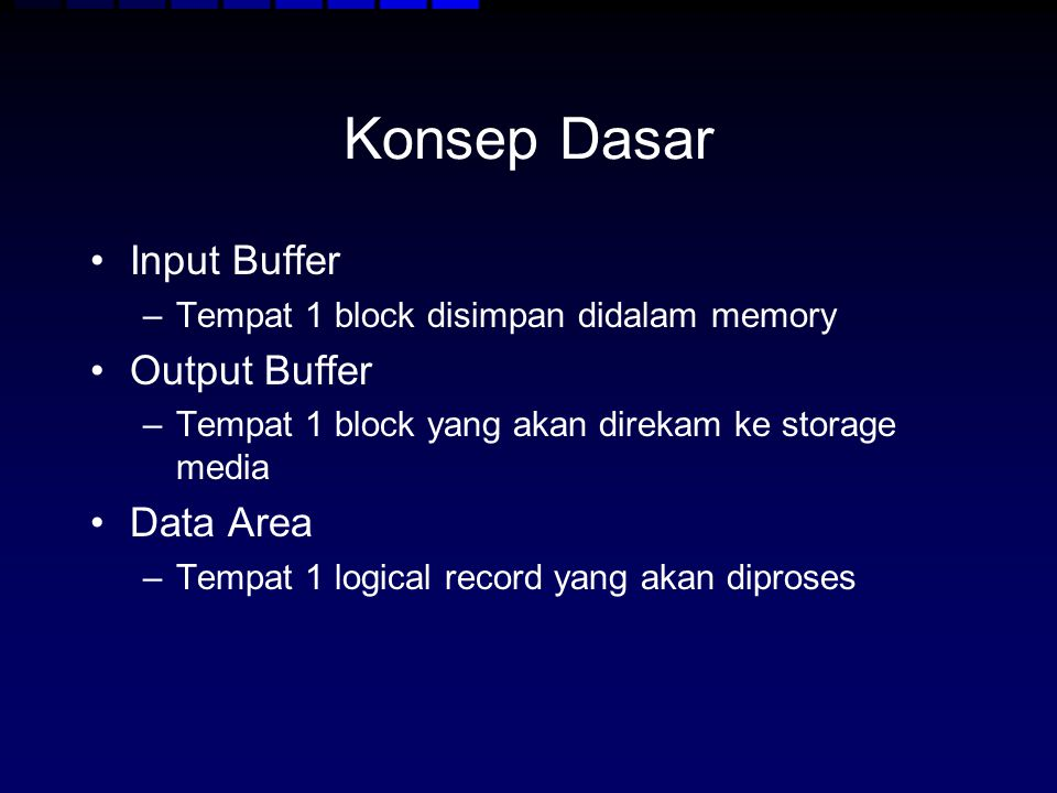 Konsep Dasar Input Buffer Output Buffer Data Area