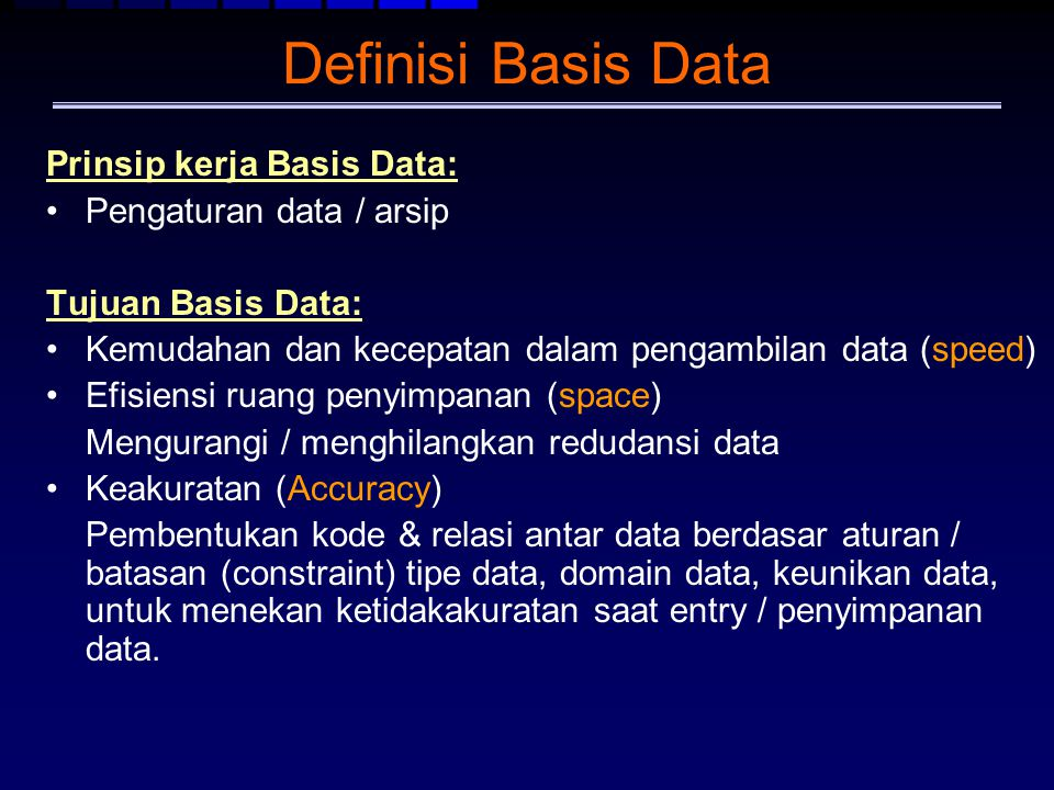 Definisi Basis Data Prinsip kerja Basis Data: Pengaturan data / arsip