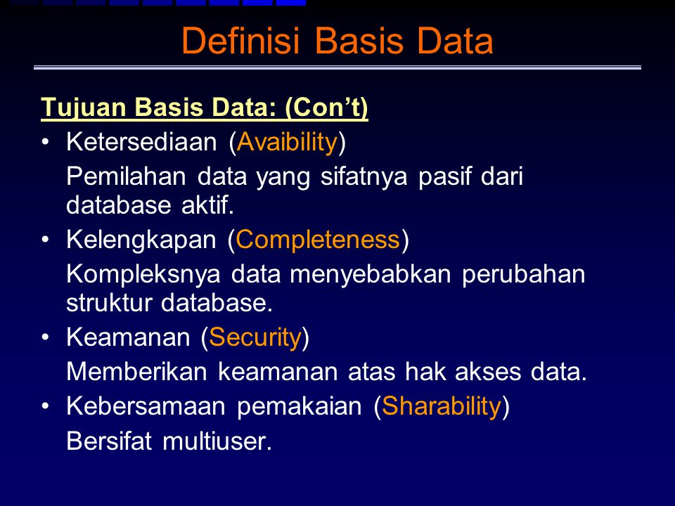 Definisi Basis Data Tujuan Basis Data: (Con't)