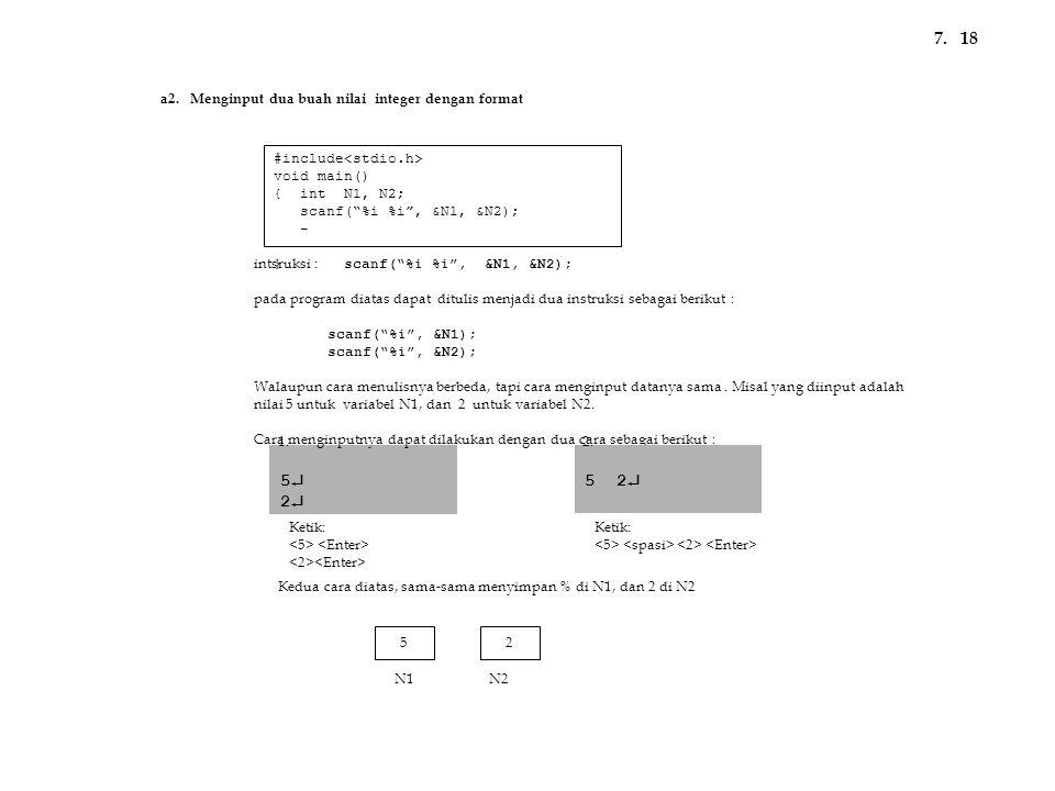 7. 18 5 2 5 2 a2. Menginput dua buah nilai integer dengan format
