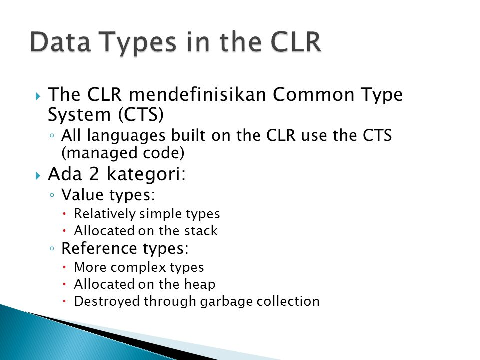 Data Types in the CLR The CLR mendefinisikan Common Type System (CTS)