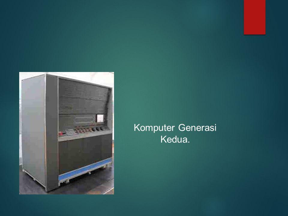 Komputer Generasi Kedua.