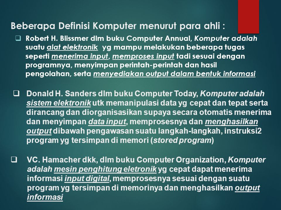 Beberapa Definisi Komputer menurut para ahli :