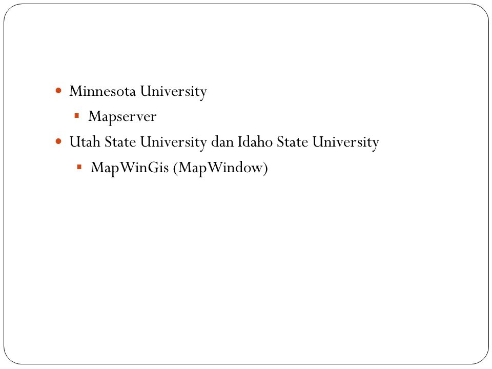 Minnesota University Mapserver. Utah State University dan Idaho State University.