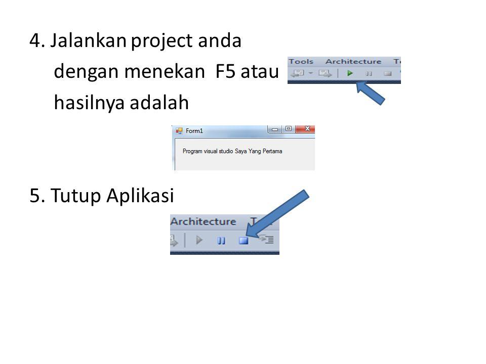 4. Jalankan project anda dengan menekan F5 atau hasilnya adalah 5