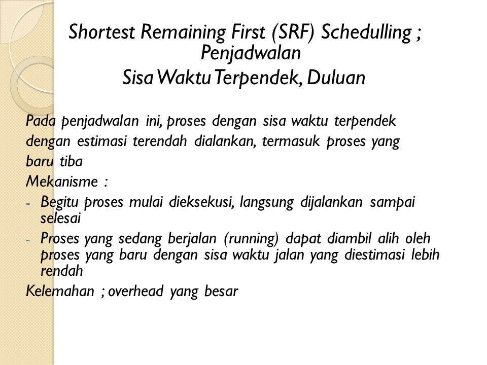 Shortest Remaining First (SRF) Schedulling ; Penjadwalan