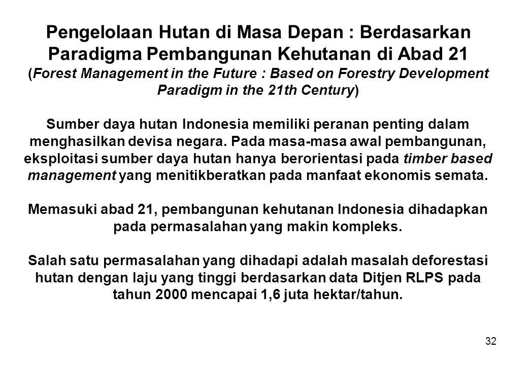 Pengelolaan Hutan di Masa Depan : Berdasarkan Paradigma Pembangunan Kehutanan di Abad 21