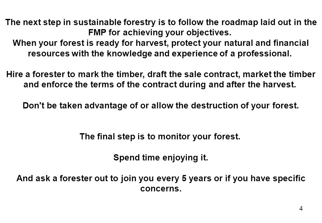 Don t be taken advantage of or allow the destruction of your forest.
