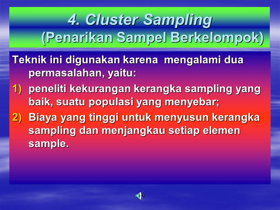 4. Cluster Sampling (Penarikan Sampel Berkelompok)