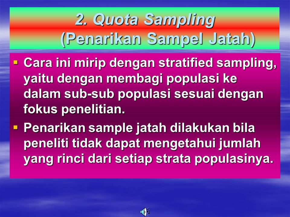 2. Quota Sampling (Penarikan Sampel Jatah)