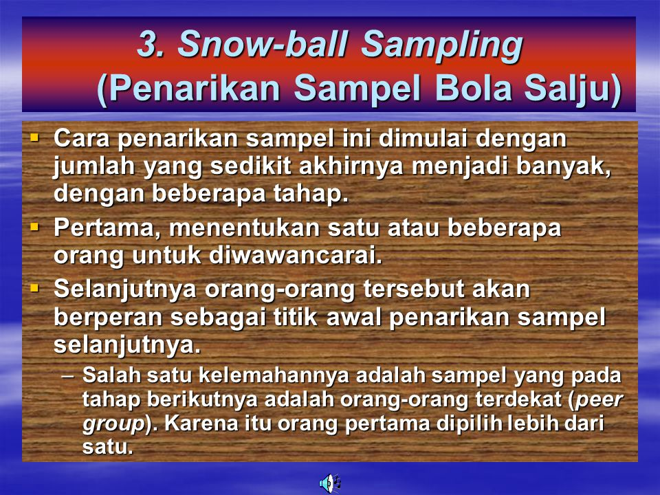 3. Snow-ball Sampling (Penarikan Sampel Bola Salju)