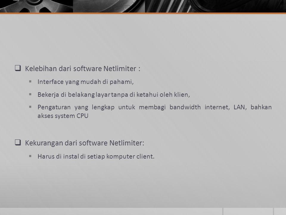 Kelebihan dari software Netlimiter :