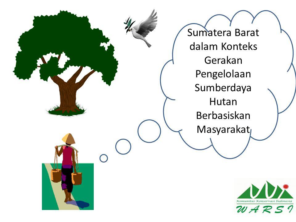 Sumatera Barat dalam Konteks Gerakan Pengelolaan Sumberdaya Hutan Berbasiskan Masyarakat
