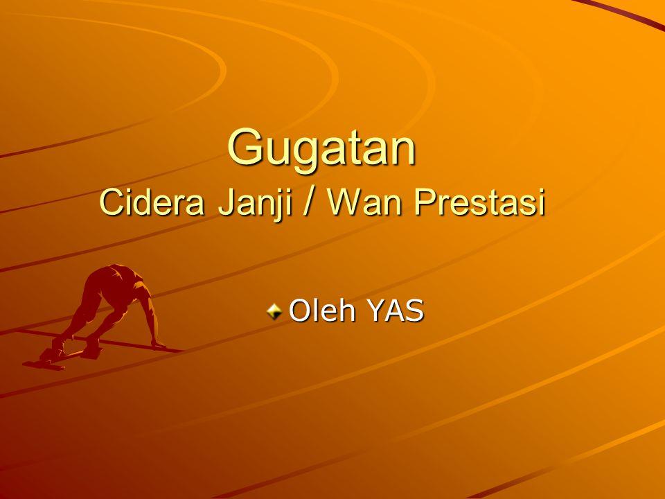 Gugatan Cidera Janji / Wan Prestasi