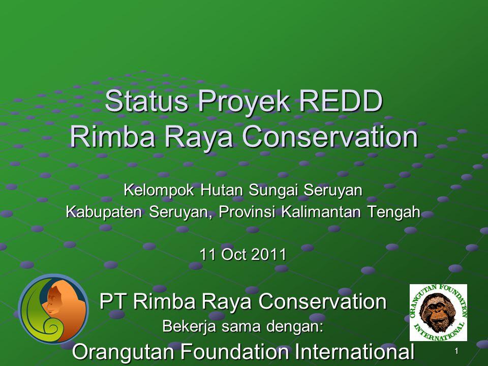 Status Proyek REDD Rimba Raya Conservation
