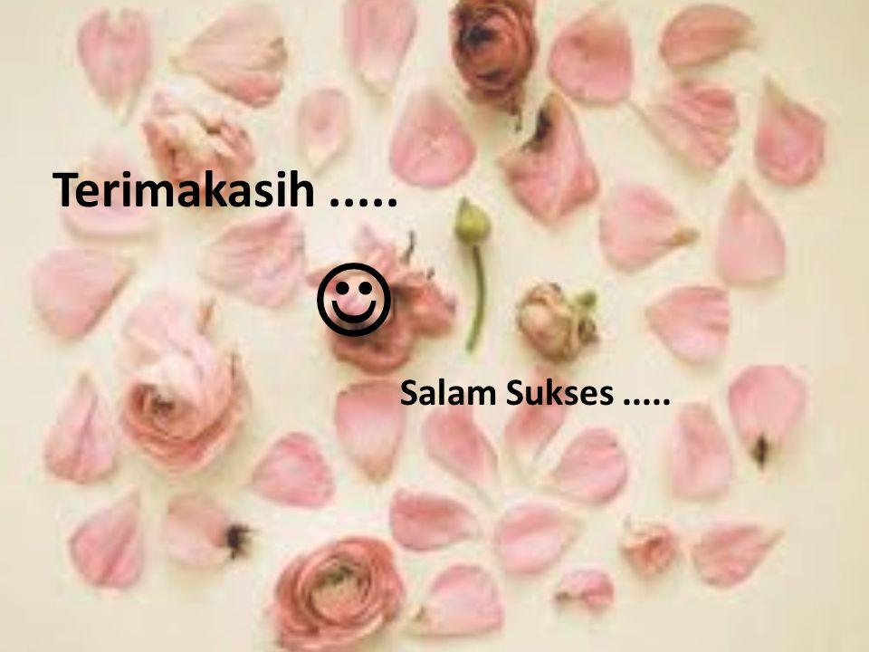 Terimakasih .....  Salam Sukses .....
