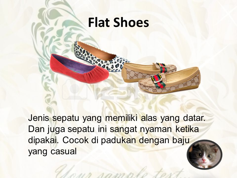 Flat Shoes Jenis sepatu yang memiliki alas yang datar.