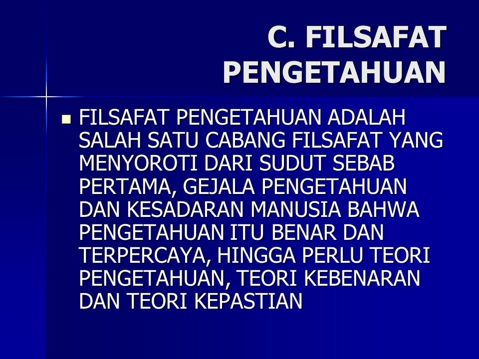 C. FILSAFAT PENGETAHUAN