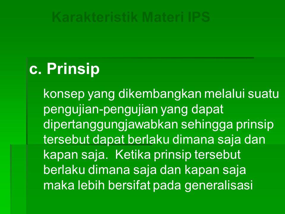 c. Prinsip Karakteristik Materi IPS