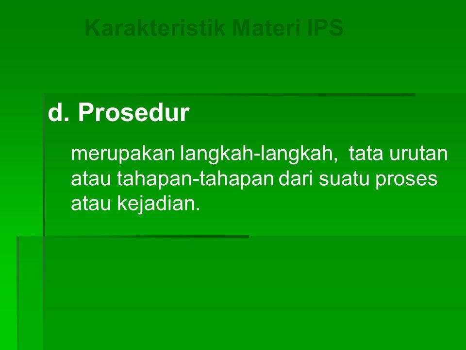 d. Prosedur Karakteristik Materi IPS