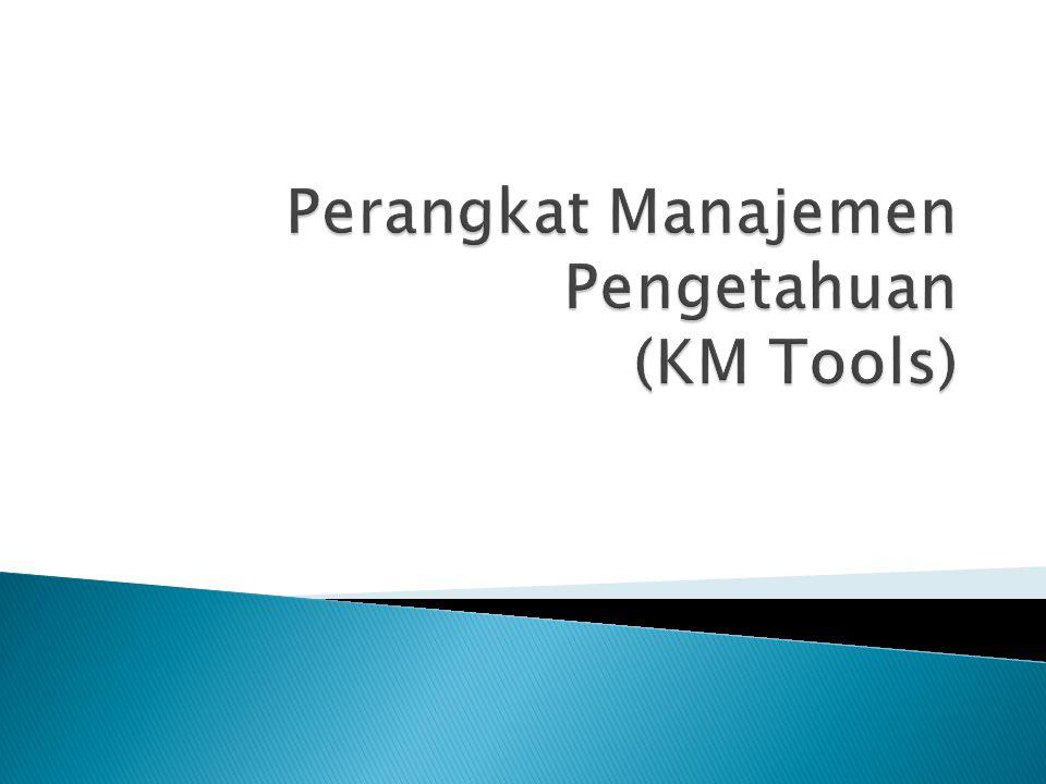 Perangkat Manajemen Pengetahuan (KM Tools)