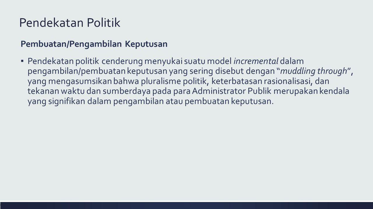 Pendekatan Politik Pembuatan/Pengambilan Keputusan