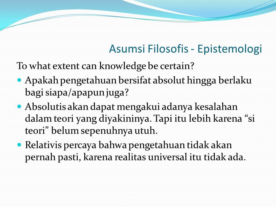Asumsi Filosofis - Epistemologi