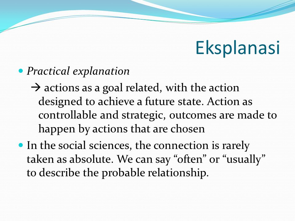 Eksplanasi Practical explanation