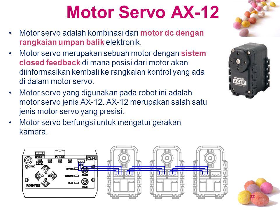 Motor Servo AX-12 Motor servo adalah kombinasi dari motor dc dengan rangkaian umpan balik elektronik.