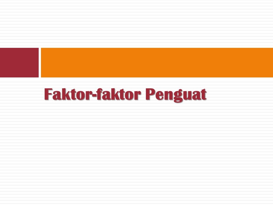Faktor-faktor Penguat