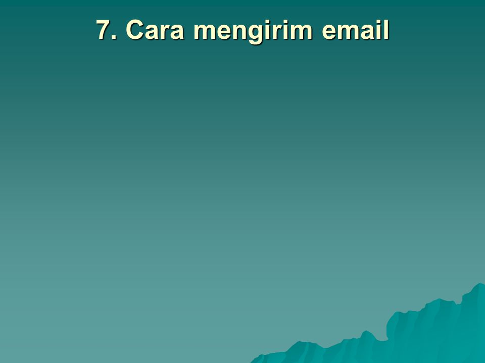 7. Cara mengirim email