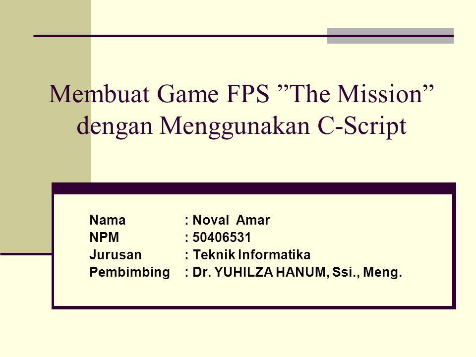 Membuat Game FPS The Mission dengan Menggunakan C-Script