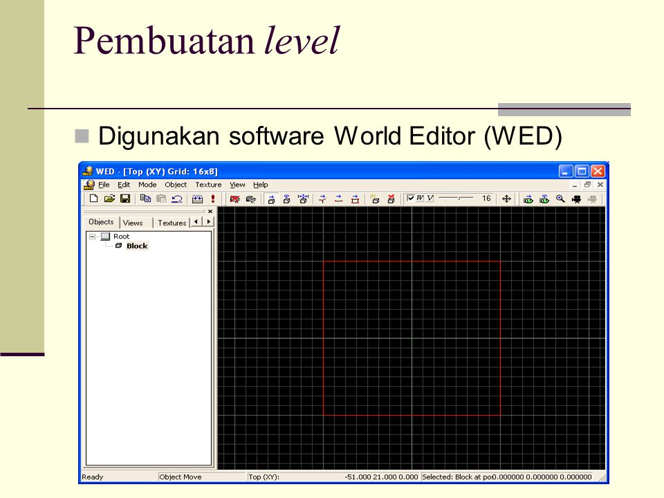 Pembuatan level Digunakan software World Editor (WED)