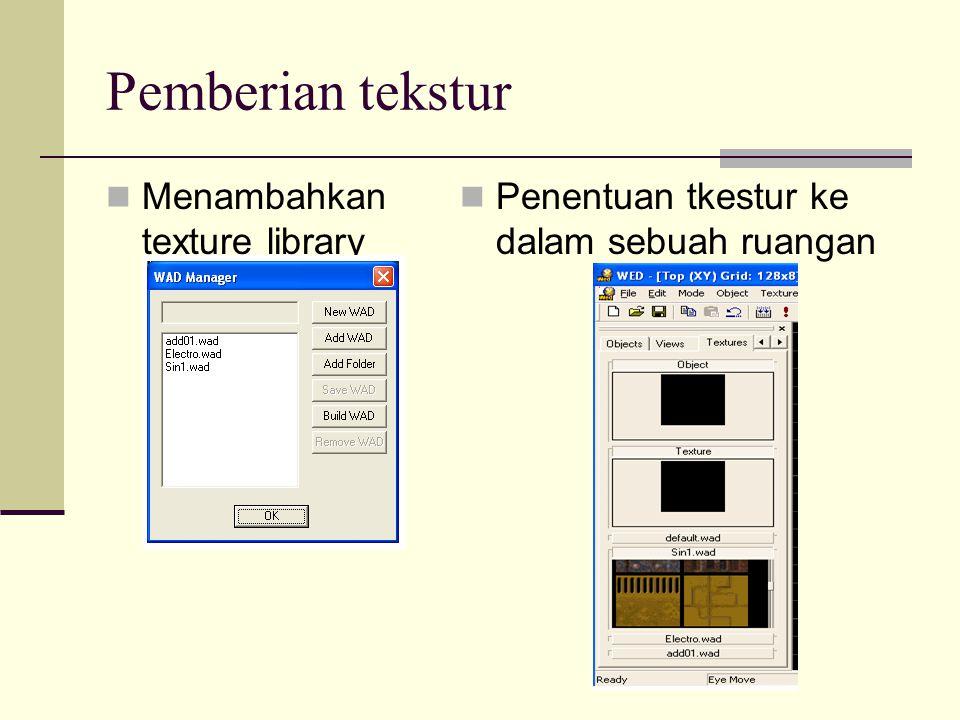 Pemberian tekstur Menambahkan texture library