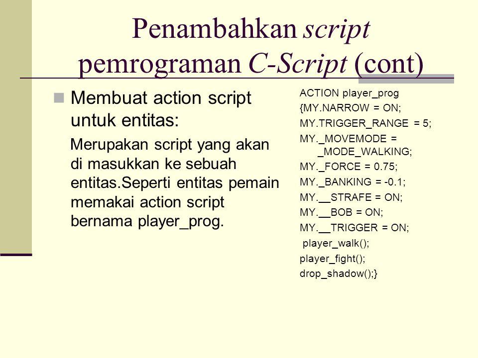 Penambahkan script pemrograman C-Script (cont)