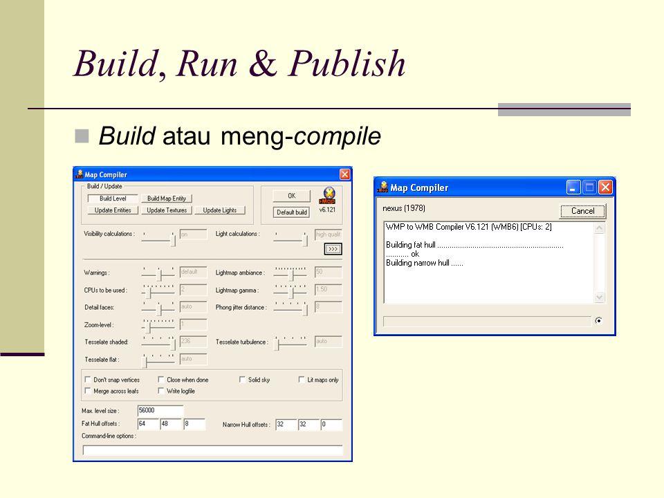 Build, Run & Publish Build atau meng-compile