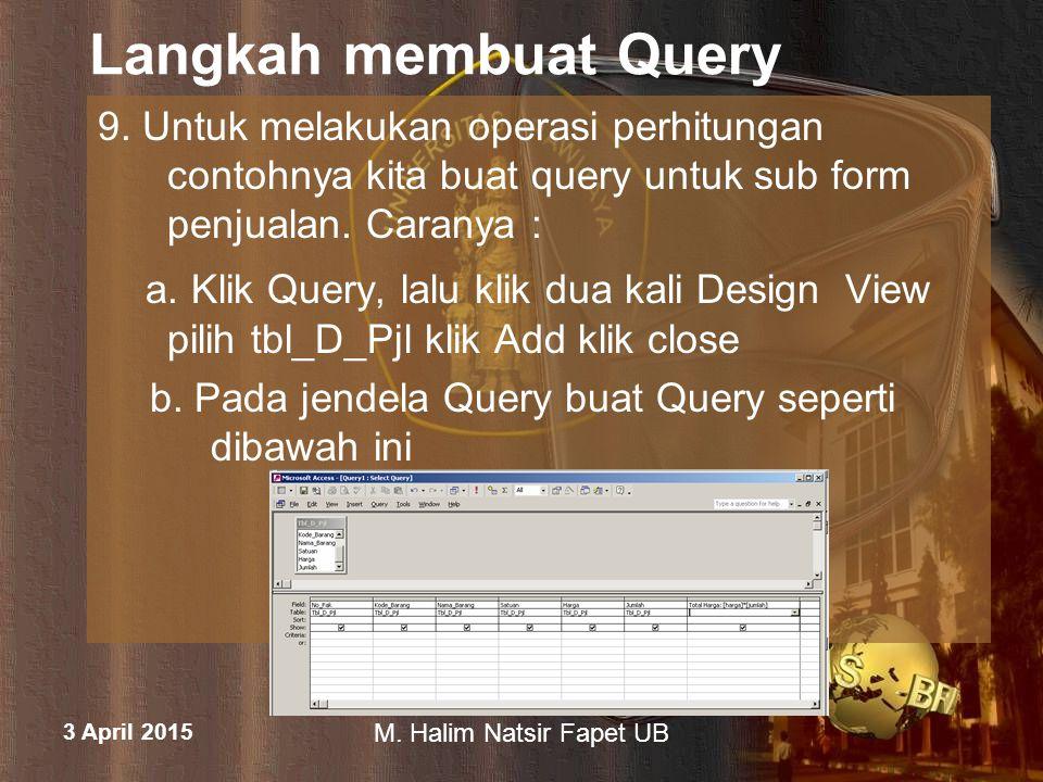 Langkah membuat Query 9. Untuk melakukan operasi perhitungan contohnya kita buat query untuk sub form penjualan. Caranya :
