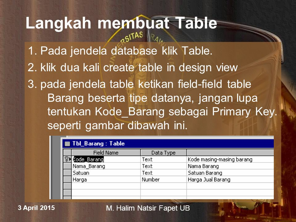Langkah membuat Table 1. Pada jendela database klik Table.