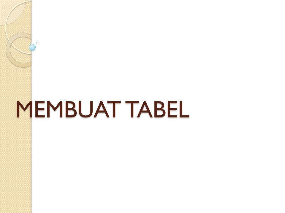 MEMBUAT TABEL