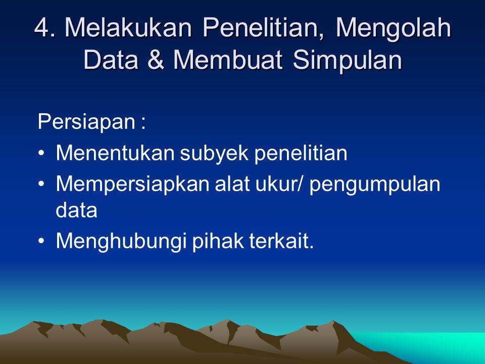 4. Melakukan Penelitian, Mengolah Data & Membuat Simpulan