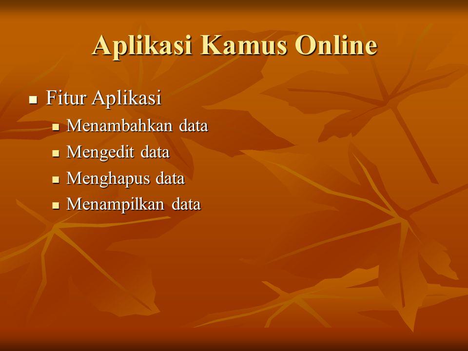 Aplikasi Kamus Online Fitur Aplikasi Menambahkan data Mengedit data