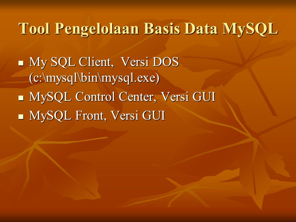 Tool Pengelolaan Basis Data MySQL